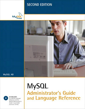 MySQL® Administrator's Guide and Language Reference