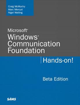 Microsoft Windows Communication Foundation Hands-on! Beta Edition