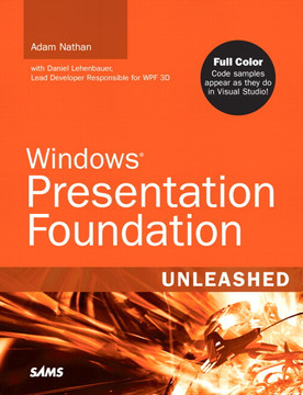Windows® Presentation Foundation Unleashed