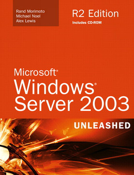 Microsoft Windows Server 2003 Unleashed, R2 Edition