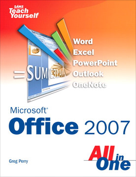 Sams Teach Yourself Microsoft® Office 2007 All in One