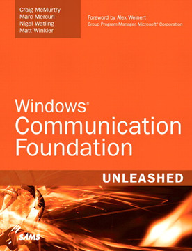 Windows Communication Foundation Unleashed