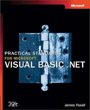 Practical Standards for Microsoft® Visual Basic® .NET, Second Edition