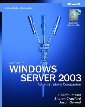 Microsoft® Windows Server 2003: Administrator's Companion