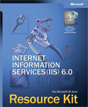 Internet Information Services (IIS) 6 Resource Kit