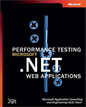 Performance Testing Microsoft® .NET Web Applications