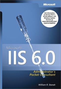 Microsoft® IIS 6.0 Administrator's Pocket Consultant