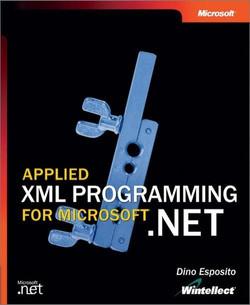 Applied XML Programming for Microsoft® .NET