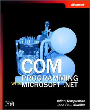 COM Programming with Microsoft® .NET