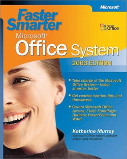 Faster Smarter Microsoft® Office System -- 2003 Edition