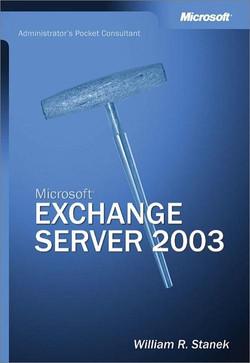 Microsoft® Exchange Server 2003 Administrator's Pocket Consultant