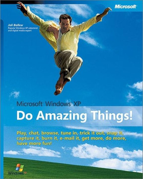 Microsoft® Windows® XP: Do Amazing Things