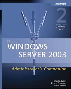 Microsoft® Windows Server™ 2003 Administrator's Companion, 2nd Edition