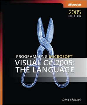 Programming Microsoft® Visual C#® 2005: The Language