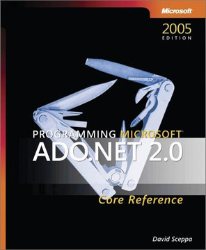 Programming Microsoft® ADO.NET 2.0 Core Reference, 2nd Edition