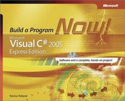 Microsoft® Visual C#® 2005 Express Edition: Build a Program Now!
