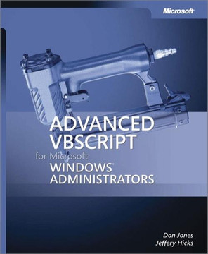 Advanced VBScript for Microsoft® Windows® Administrators [Book]