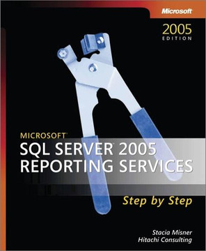 Microsoft® SQL Server™ 2005 Reporting Services Step by Step