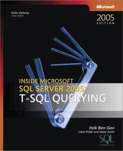 Inside Microsoft® SQL Server™ 2005: T-SQL Querying