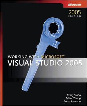 Working with Microsoft® Visual Studio® 2005
