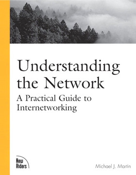 Understanding the Network: A Practical Guide to Internetworking