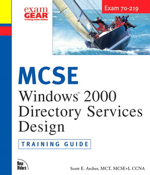 MCSE Windows® 2000 Directory Services Design