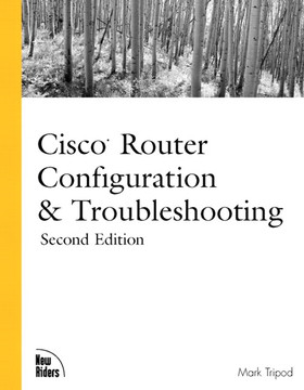Cisco® Router Configuration & Troubleshooting, Second Edition