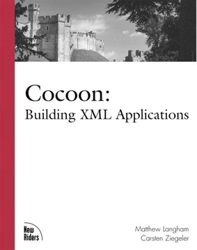 Cocoon: Building XML Applications