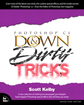 PHOTOSHOP® CS DOWN & Dirty TRICKS