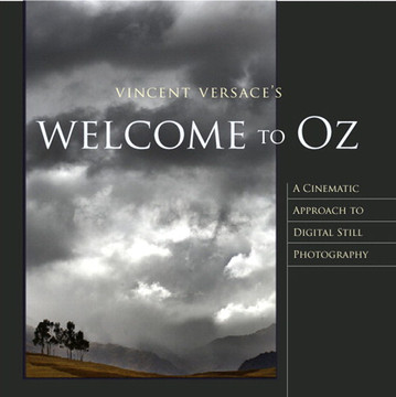 Welcome to Oz: A Cinematic Approach to Digital Still Photography with Photoshop