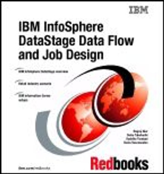 IBM InfoSphere DataStage Data Flow and Job Design