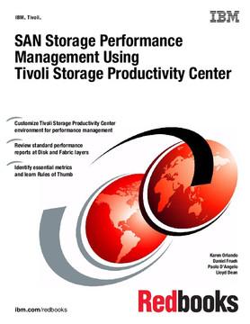 SAN Storage Performance Management Using Tivoli Storage Productivity Center