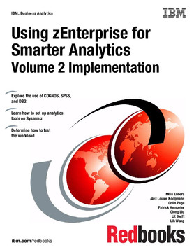 Using zEnterprise for Smart Analytics: Volume 2 Implementation