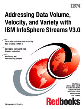 Addressing Data Volume, Velocity, and Variety with IBM InfoSphere Streams V3.0