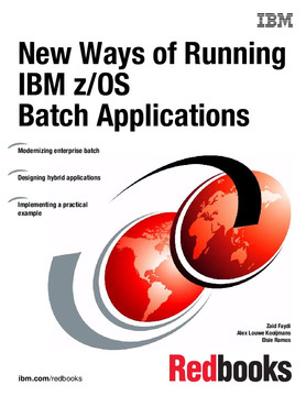 New Ways of Running IBM z/OS Batch Applications