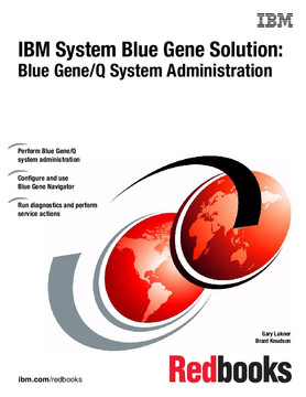 IBM System Blue Gene Solution: Blue Gene/Q System Administration