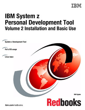 IBM System z Personal Development Tool: Volume 2 Installation and Basic Use