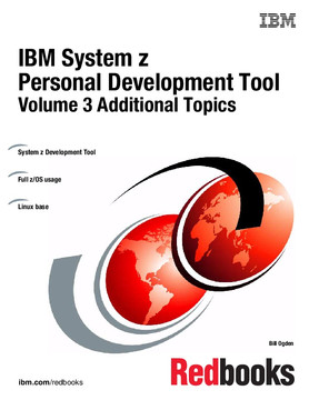 IBM System z Personal Development Tool: Volume 3 Additional Topics