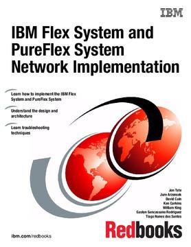 IBM Flex System and PureFlex System Network Implementation