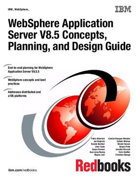 WebSphere Application Server V8.5 Concepts, Planning, and Design Guide