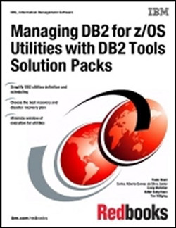 Managing DB2 for z/OS Utilities with DB2 Tools Solution Packs