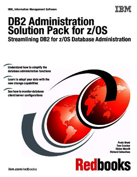 DB2 Administration Solution Pack for z/OS: Streamlining DB2 for z/OS Database Administration