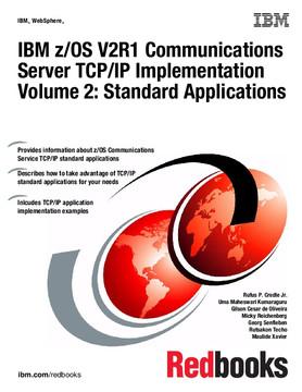 IBM z/OS V2R1 Communications Server TCP/IP Implementation Volume 2: Standard Applications