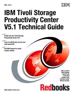 IBM Tivoli Storage Productivity Center V5.1 Technical Guide