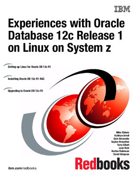 Experiences with Oracle Database 12c Release 1 on Linux on System z
