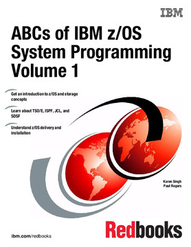 ABCs of IBM z/OS System Programming Volume 1