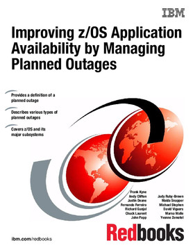 Improving z/OS Application Availability by Managing Planned Outages