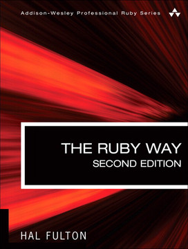 The Ruby Way: Solutions and Techniques in Ruby Programming, Second Edition