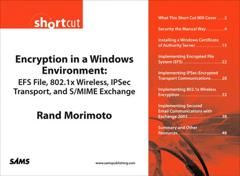 Encryption in a Windows Environment: EFS File, 802.1x Wireless, IPSec Transport, and S/MIME Exchange