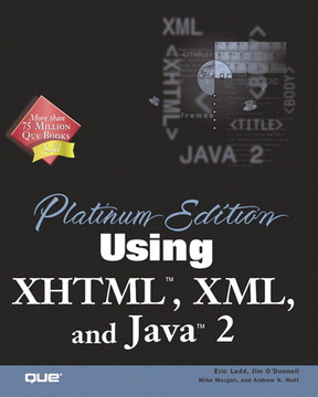 Platinum Edition Using XHTML™, XML, and Java™ 2
